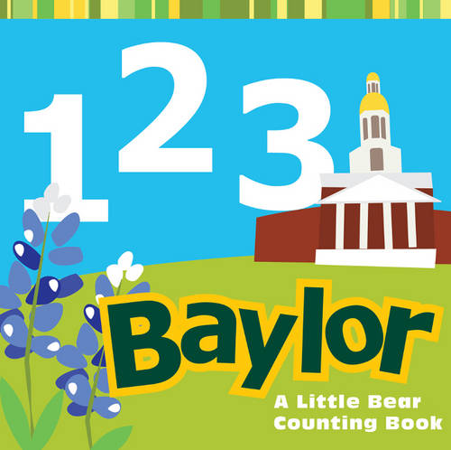 1, 2, 3 Baylor: A Little Bear Counting Book! (Board book)