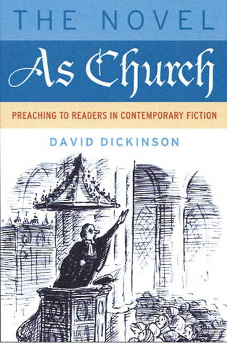 The Novel as Church: Preaching to Readers in Contemporary Fiction (Hardback)