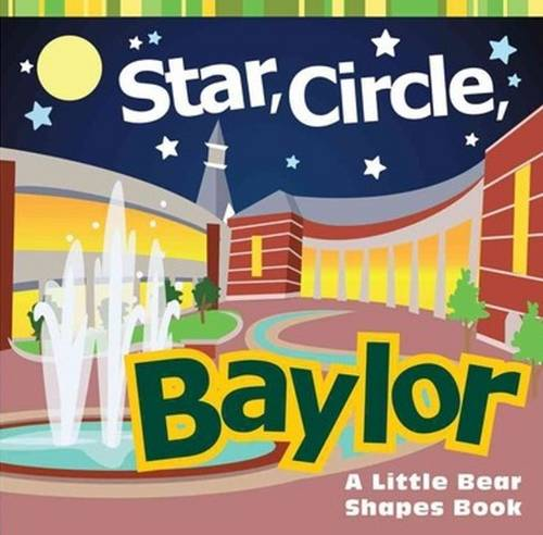 Star, Circle, Baylor: A Little Bear Shapes Book (Board book)