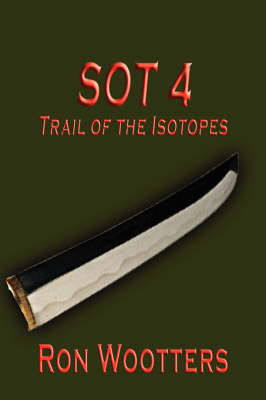 Sot 4 - Trail of the Isotopes (Paperback)