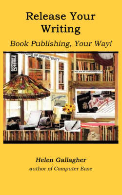 Release Your Writing: Book Publishing, Your Way (Paperback)
