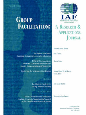 Group Facilitation: A Research and Applications Journal Volume 7 - J-B International Association of Facilitators (Paperback)
