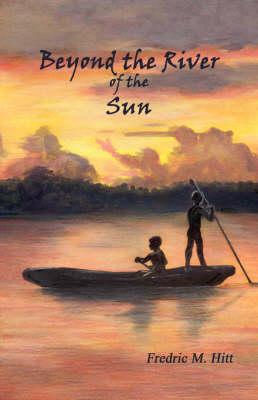 Beyond the River of the Sun (Hardback)