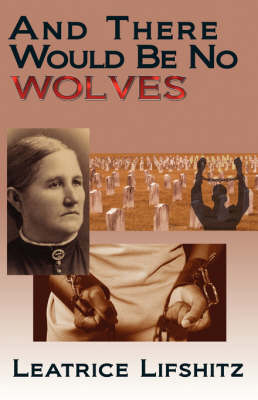 And There Would Be No Wolves (Paperback)