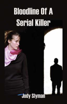 Bloodline of a Serial Killer (Paperback)