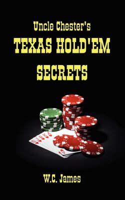 Uncle Chester's Texas Hold'em Secrets (Paperback)