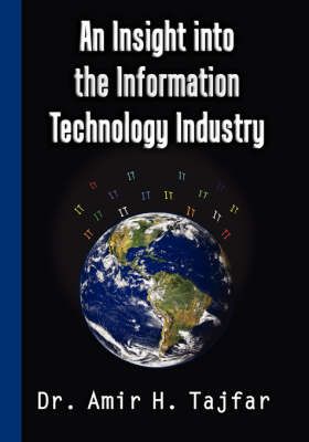 An Insight Into the Information Technology Industry (Paperback)