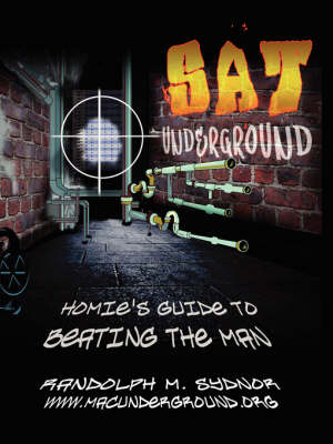 SAT Underground: Homie's Guide to Beating the Man (Paperback)
