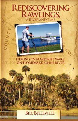 Rediscovering Rawlings, a River and Time (Paperback)