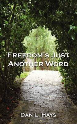 Freedom's Just Another Word (Paperback)
