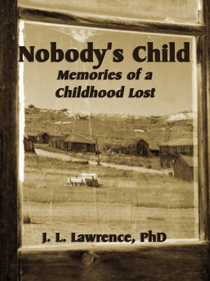 Nobody's Child: Memories of a Childhood Lost (Paperback)