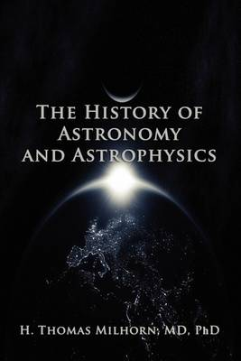 The History of Astronomy and Astrophysics: A Biographical Approach (Paperback)