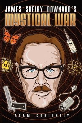 James Shelby Downard S Mystical War (Paperback)
