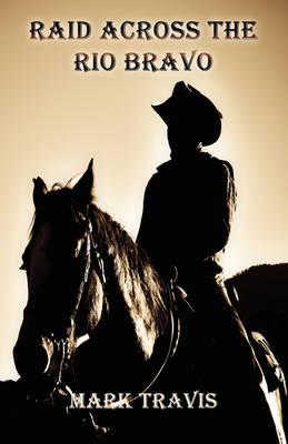 Raid Across the Rio Bravo (Paperback)