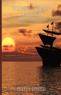 Strange Company: A Novel of the American Revolution (Paperback)