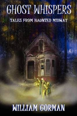 Ghost Whispers: Tales from Haunted Midway (Paperback)