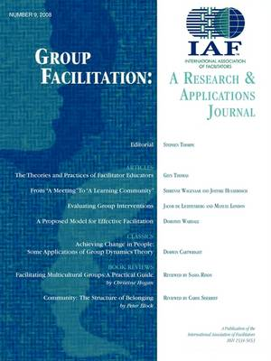 Group Facilitation: A Research and Applications Journal Volume 9 (Paperback)