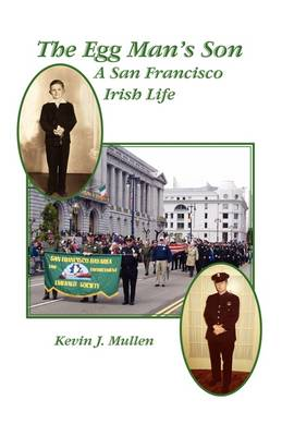 The Egg Man's Son: A San Francisco Irish Life (Paperback)