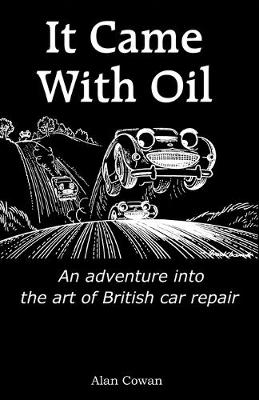 It Came with Oil - An Adventure Into the Art of British Car Repair (Paperback)