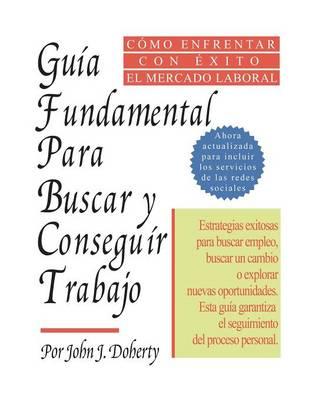 Guia Fundamental Para Buscar y Conseguir Trabajo (Paperback)