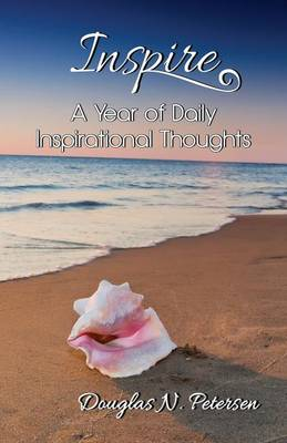 Inspire: A Year of Daily Inspirational Thoughts (Paperback)