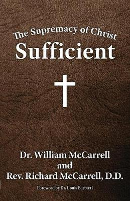 The Supremacy of Christ: Sufficient (Paperback)