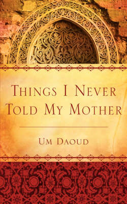 Things I Never Told My Mother (Paperback)