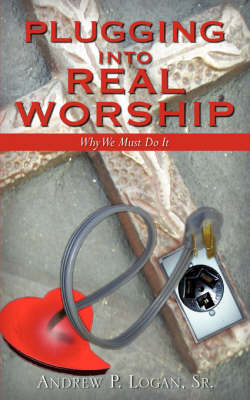 Plugging Into Real Worship (Paperback)