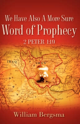 We Have Also a More Sure Word of Prophecy 2 Peter 1: 19 (Paperback)