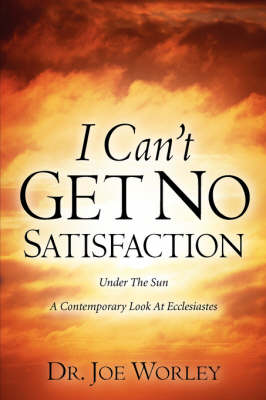 I Can't Get No Satisfaction (Paperback)