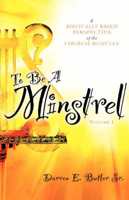 To Be a Minstrel (Hardback)