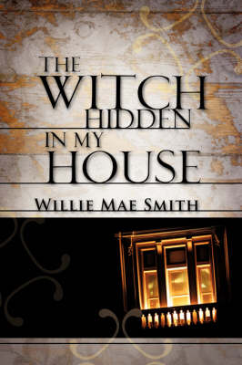 The Witch Hidden in My House (Paperback)