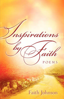 Inspirations by Faith: Poems (Paperback)