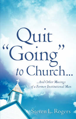 """Quit """"Going"""" to Church... (Paperback)"""
