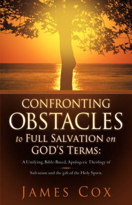 Confronting Obstacles to Full Salvation on God's Terms (Paperback)