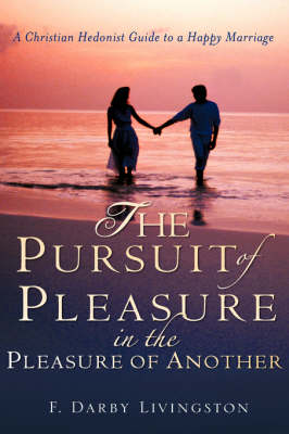 The Pursuit of Pleasure in the Pleasure of Another (Hardback)