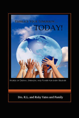 Embrace Your Tomorrow. Today! (Paperback)