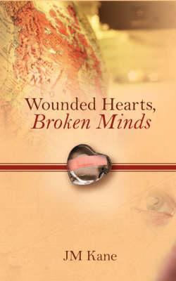 Wounded Hearts, Broken Minds (Paperback)