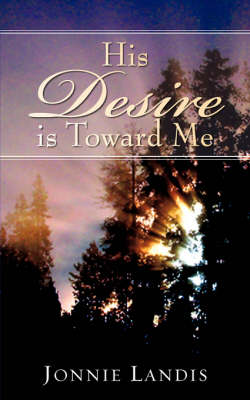 His Desire Is Toward Me (Paperback)