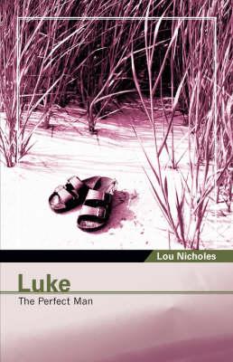 Luke: The Perfect Man (Paperback)