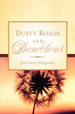Dusty Roads and Dandelions (Paperback)