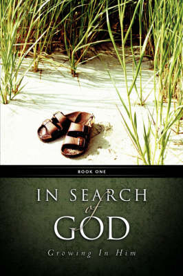 In Search of God - Growing in Him Book1 (Paperback)