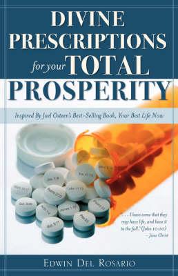 Divine Prescriptions for Your Total Prosperity (Paperback)