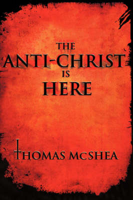 The Anti-Christ Is Here (Paperback)