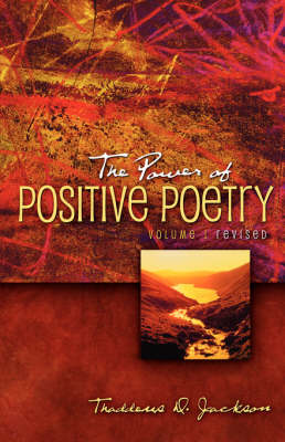The Power of Positive Poetry Volume 1 Revised (Paperback)