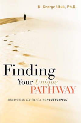 Finding Your Unique Pathway (Paperback)