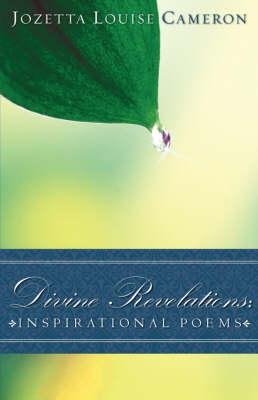 Divine Revelations: Inspirational Poems (Paperback)