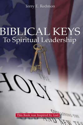 Biblical Keys to Spiritual Leadership (Hardback)