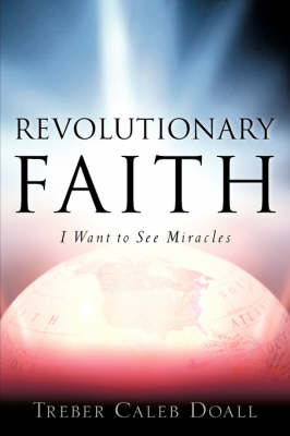 Revolutionary Faith (Paperback)