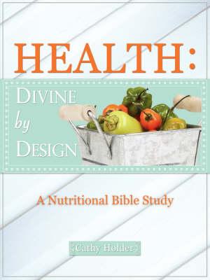 Health: Divine by Design (Paperback)